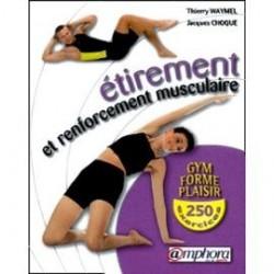 Etirement et renforcement musculaire - J. CHOQUE et T. WAYMEL