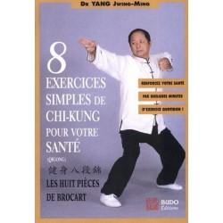 Huit exercices simples de Chi-Kung pour votre santé - JM YANG