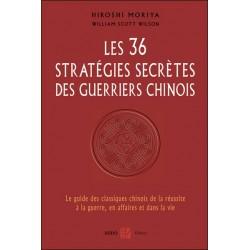 Les 36 Stratégies secrètes des Guerriers Chinois - H. MORIYA, W. WILSON
