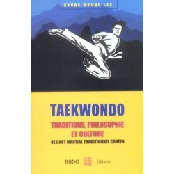 Taekwondo : Traditions, Philosophie et Culture - KM. LEE
